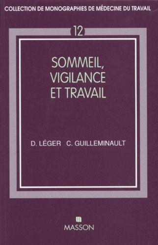 Christian Guilleminault et Damien Léger - Sommeil, vigilance et travail.