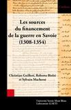 Christian Guilleré et Roberto Biolzi - Les sources du financement de la guerre en Savoie (1308-1354) - Les comptes des guerres avant les trésoriers des guerres.