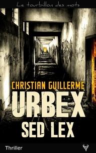 Christian Guillerme - Urbex Sed Lex.