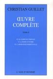 Christian Guillet - Oeuvre complète - Tome 2, Le temps du partage; La porte d'ivoire ; L'adoration perpétuelle.