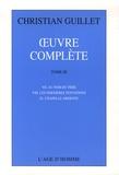 Christian Guillet - Oeuvre complète - Tome 3, Au nom du père ; Les dernières tentations ; Chapelle ardente.