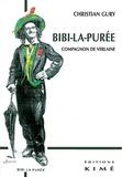 Christian Gury - Bibi-la-Purée, compagnon de Verlaine.