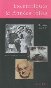 Christian Gury - Excentriques et années folles.