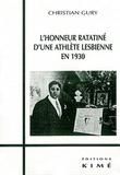 Christian Gury - Le déshonneur des homosexuels Tome 6 - L'honneur ratatiné d'une athlète lesbienne en 1930.
