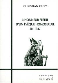 Christian Gury - Le déshonneur des homosexuels Tome 7 - L'honneur flétri d'un évêque homosexuel en 1937.