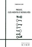 Christian Gury - Proust, clés inédites et retrouvées.