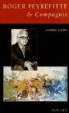Christian Gury et Luc Aldric - Roger Peyrefitte & Compagnie - Pages de journal.