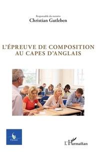 Christian Gutleben - Cycnos Volume 35 N° 1/2019 : L'épreuve de composition au Capes d'anglais.