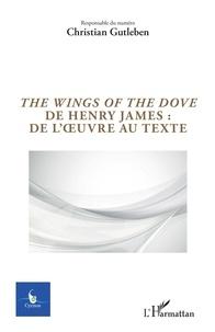 Christian Gutleben - Cycnos Volume 36 N° 1/2020 : The Wings of the Dove de Henry James : de l'oeuvre au texte.