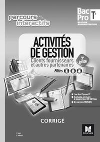 Christian Habouzit et Luc Fages - Activités de gestion Clients fournisseurs et autres partenaires Tle Bac Pro Gestion Administation - Pôle 1-2-4.