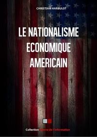 Christian Harbulot - Le nationalisme économique américain.