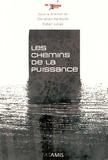 Christian Harbulot et Didier Lucas - Les chemins de la puissance.