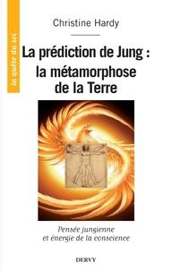 Christian Hardy - La prédiction de Jung : - la métamorphose de la Terre.