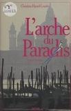 Christian Harrel-Courtès - L'arche du paradis - Roman.