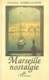 Christian Harrel-Courtès - Marseille nostalgie.