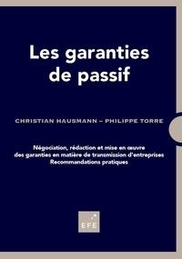 Christian Haussmann et Philippe Torre - Les garanties de passif.