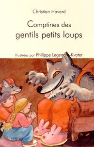 Christian Havard et Philippe Legendre-Kvater - Comptines pour des gentils petits loups.