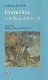 Christian Havard - Hermeline et le Meneur de loups.