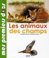 Christian Havard et Catherine Fichaux - Les animaux des champs.