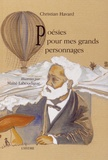 Christian Havard - Poésies pour mes grands personnages.