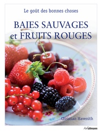 Christian Havenith - Baies sauvages et fruits rouge.
