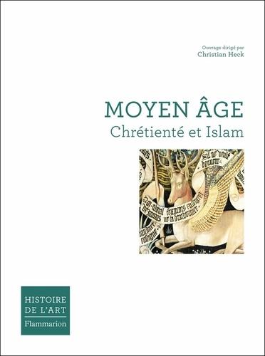 Christian Heck - Moyen Age - Chrétienté et Islam.