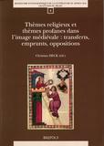 Christian Heck - Thèmes religieux et thèmes profanes dans l'image médiévale - Transferts, emprunts, oppositions.