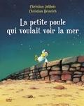 Christian Heinrich et Christian Jolibois - Les P'tites Poules - La petite poule qui voulait voir la mer.