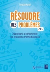 Christian Henaff - Résoudre des problèmes CE1 - Apprendre à comprendre les situations mathématiques.