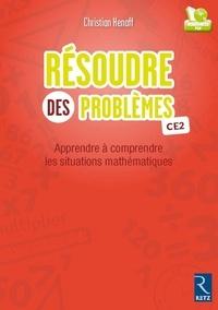 Christian Henaff - Résoudre des problèmes CE2 - Apprendre à comprendre les situations mathématiques. 1 Cédérom