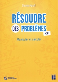 Christian Henaff - Résoudre des problèmes CP - Manipuler et calculer.