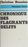 Christian Hennion et Félix Guattari - Chronique des flagrants délits.