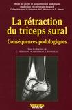 Christian Hérisson et Patrick Aboukrat - La rétraction du triceps sural - Conséquences podologiques.