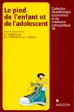 Christian Hérisson et  Collectif - Le pied de l'enfant et de l'adolescent.