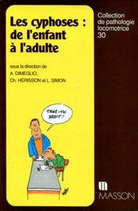 Christian Hérisson et A Dimeglio - Les cyphoses, de l'enfant à l'adulte.