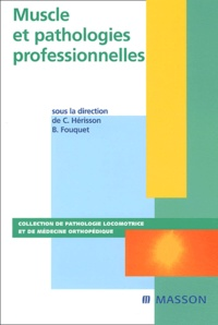 Christian Hérisson et Bernard Fouquet - Muscle et pathologies professionnelles.