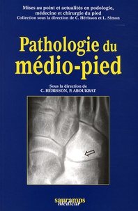 Christian Hérisson et Patrick Aboukrat - Pathologie du médio-pied.