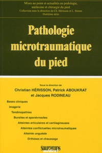 Christian Hérisson et Patrick Aboukrat - Pathologie microtraumatique du pied.