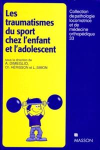 Christian Hérisson et  Collectif - Traumatismes du sport chez l'enfant et l'adolescent.