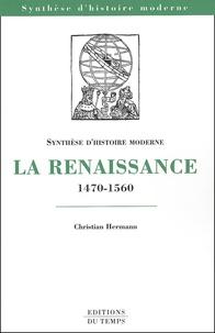 Christian Hermann - La Renaissance 1470-1560.
