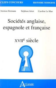 Christian Hermann et Stéphane Jettot - Sociétés anglaise, espagnole et française - XVIIe Siècle.