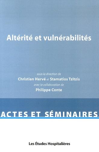 Christian Hervé et Stamatios Tzitzis - Altérité et vulnérabilités.