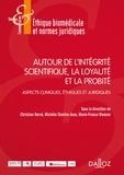 Christian Hervé et Michèle Stanton-Jean - Autour de l'intégrité scientifique, la loyauté et la probité - Aspects cliniques, éthiques et juridiques.