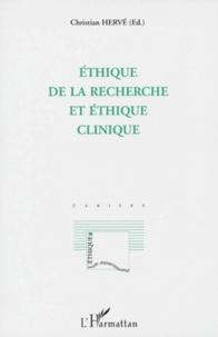 Christian Hervé et  Collectif - Ethique de la recherche et éthique clinique.