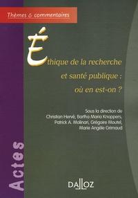 Christian Hervé et Bartha-Maria Knoppers - Ethique de la recherche et santé publique : Où en est-on ?.