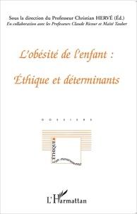 Christian Hervé et Claude Ricour - L'obésité de l'enfant - Ethique et déterminants.