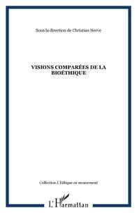 Christian Hervé - Visions comparées de la bioéthique.