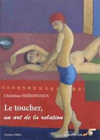 Christian Hiéronimus - Le toucher, un art de la relation.