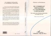 Christian Hirschhausen - Du combinat socialiste à l'entreprise capitaliste - Une analyse des réformes industrielles en Europe de l'Est.