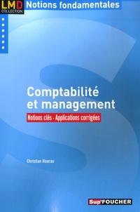 Christian Hoarau - Comptabilité et management - Notions clés, applications corrigées.
